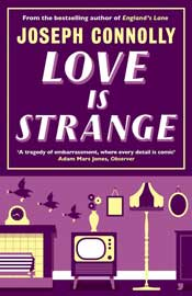 Joseph Connolly: Love is Strange